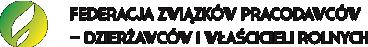 Federacja Związków Pracodawców - Dzierżawców i Właścicieli Rolnych